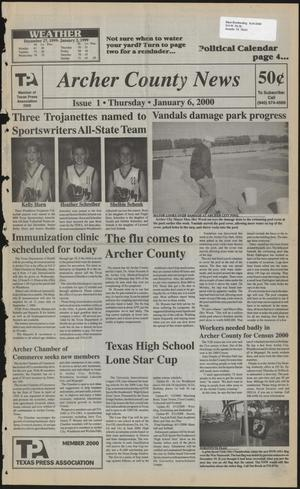 Primary view of object titled 'Archer County News (Archer City, Tex.), No. 1, Ed. 1 Thursday, January 6, 2000'.