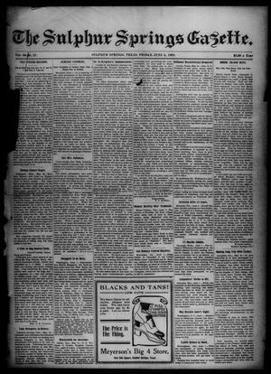 Primary view of object titled 'The Sulphur Springs Gazette. (Sulphur Springs, Tex.), Vol. 46, No. 22, Ed. 1 Friday, June 5, 1908'.