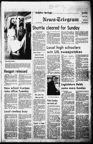 Primary view of object titled 'Sulphur Springs News-Telegram (Sulphur Springs, Tex.), Vol. 103, No. 86, Ed. 1 Sunday, April 12, 1981'.