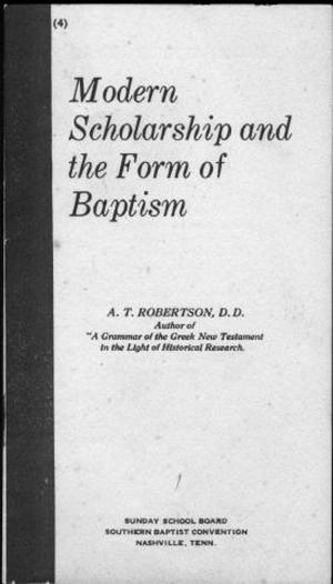"[""Modern Scholarship and the Form of Baptism"" booklet]"