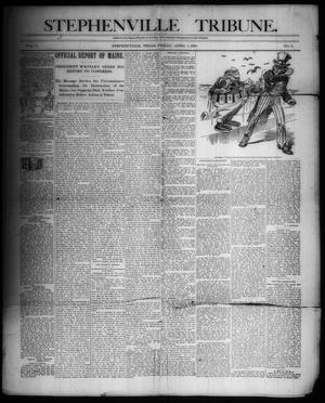 Primary view of object titled 'Stephenville Tribune. (Stephenville, Tex.), Vol. 5, No. 6, Ed. 1 Friday, April 1, 1898'.