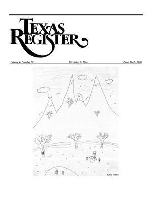 Texas Register, Volume 41, Number 50, Pages 9667-9806, December 9, 2016