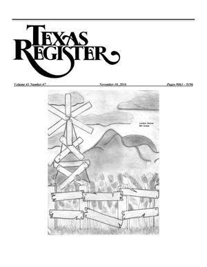 Texas Register, Volume 41, Number 47, Pages 9063-9196, November 18, 2016