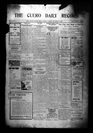 Primary view of object titled 'The Cuero Daily Record (Cuero, Tex.), Vol. 28, No. 114, Ed. 1 Tuesday, November 10, 1908'.