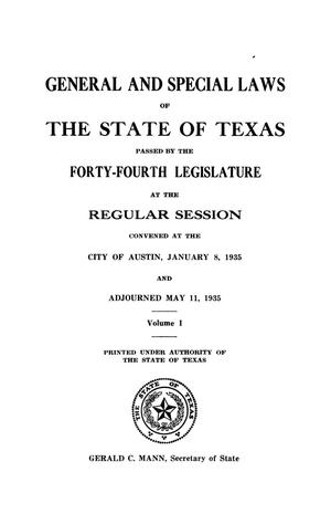 Primary view of object titled 'General and Special Laws of The State of Texas Passed By The Regular Session of the Forty-Fourth Legislature, Volume 1'.