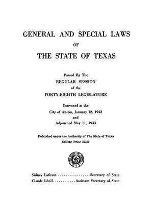 Primary view of object titled 'General and Special Laws of The State of Texas Passed By The Regular Session of the Forty-Eigth Legislature'.