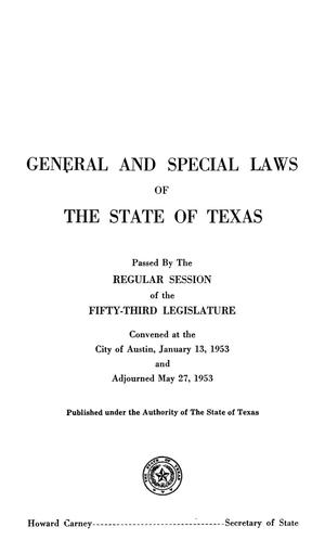 Primary view of object titled 'General and Special Laws of The State of Texas Passed By The Regular Session of the Fifty-Third Legislature'.
