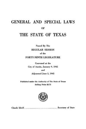 Primary view of object titled 'General and Special Laws of The State of Texas Passed By The Regular Session of the Forty-Ninth Legislature'.