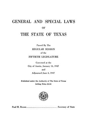 Primary view of object titled 'General and Special Laws of The State of Texas Passed By The Regular Session of the Fiftieth Legislature'.