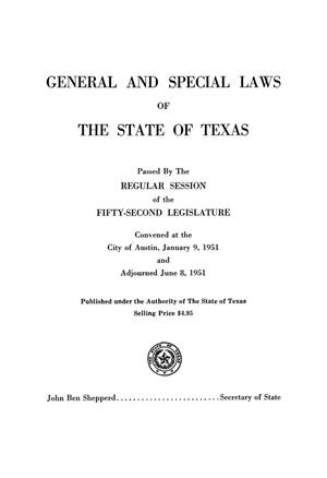 Primary view of object titled 'General and Special Laws of The State of Texas Passed By The Regular Session of the Fifty-Second Legislature'.