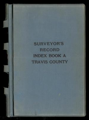 Primary view of object titled 'Travis County Survey Records: Surveyor's Record Index A'.