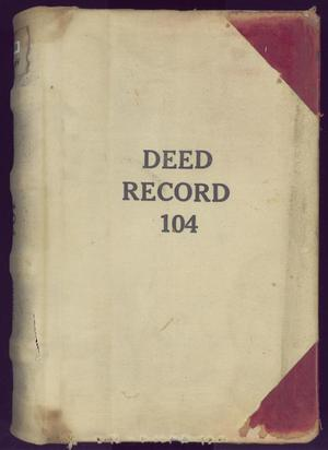Primary view of object titled 'Travis County Deed Records: Deed Record 104'.