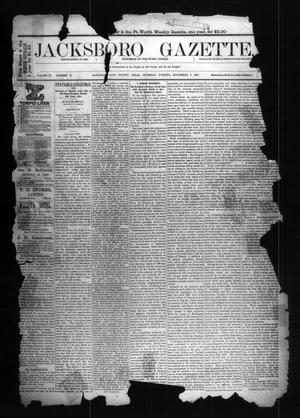 Primary view of object titled 'Jacksboro Gazette. (Jacksboro, Tex.), Vol. 9, No. 10, Ed. 1 Thursday, September 6, 1888'.