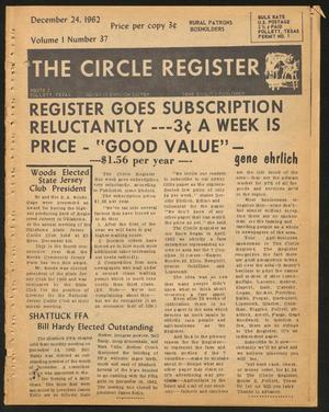 Primary view of object titled 'The Circle Register (Follett, Tex.), Vol. 1, No. 37, Ed. 1 Monday, December 24, 1962'.