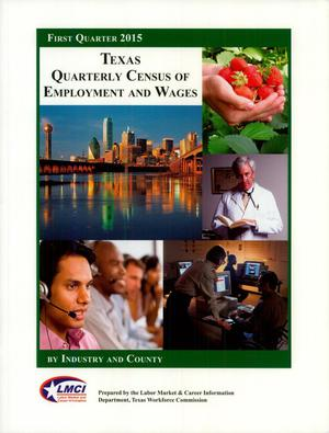 Primary view of object titled 'Texas Quarterly Census of Employment and Wages by Industry and County: First Quarter 2015'.