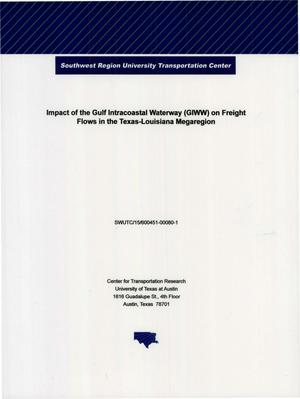 Primary view of object titled 'Impact of the Gulf Intracoastal Waterway (GIWW) on Freight Flows in the Texas-Louisiana Megaregion'.