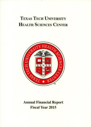 Primary view of object titled 'Texas Tech University Health Sciences Center Annual Financial Report: August 31, 2015'.