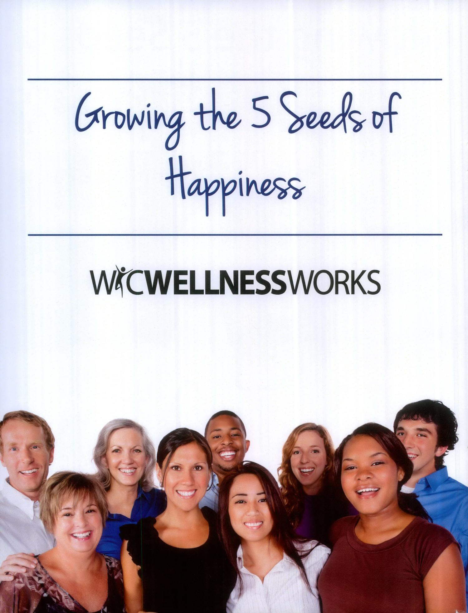 Growing the Five Seeds of Happiness Employee Packet                                                                                                      Wic Wellness Works