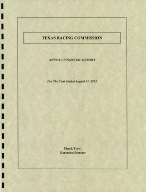 Primary view of object titled 'Texas Racing Commission Annual Financial Report: 2015'.