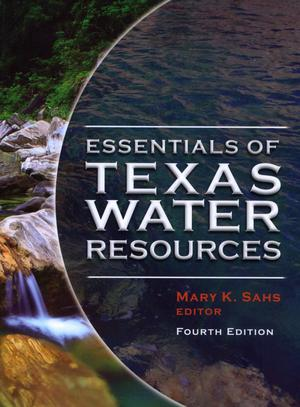 Primary view of object titled 'Essentials of Texas Water Resources, Fourth Edition'.