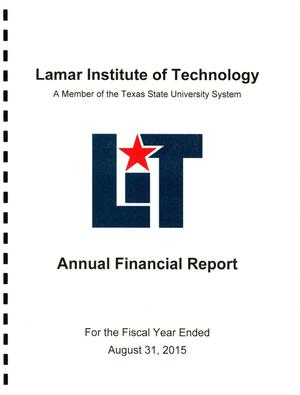Primary view of object titled 'Lamar Institute of Technology Annual Financial Report: 2015'.