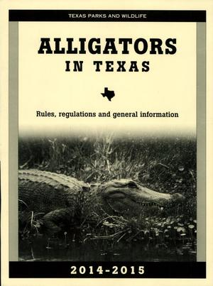 Primary view of object titled 'Alligators in Texas: Rules, Regulations, and General Information, 2014-2015'.