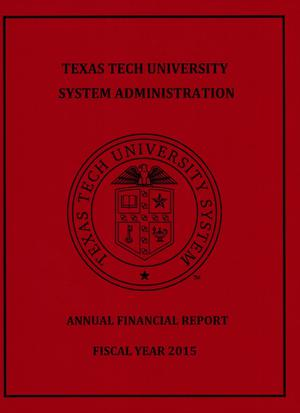 Primary view of object titled 'Texas Tech University System Administration Annual Financial Report: 2015'.