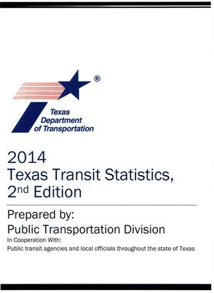 Primary view of object titled 'Texas Transit Statistics, 2nd Edition, 2014'.
