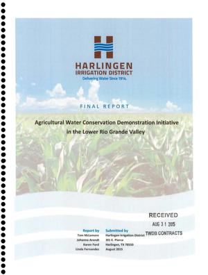 Primary view of object titled 'Agricultural Water Conservation Demonstration Initiative in the Lower Rio Grande Valley, Final Report'.