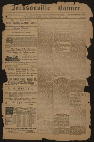 Primary view of object titled 'Jacksonville Banner. (Jacksonville, Tex.), Vol. 6, No. 45, Ed. 1 Saturday, March 17, 1894'.