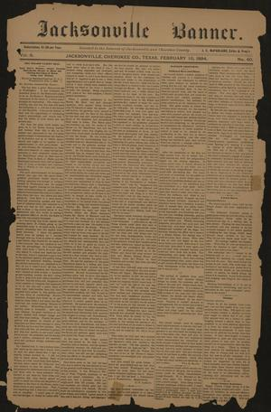 Primary view of object titled 'Jacksonville Banner. (Jacksonville, Tex.), Vol. 6, No. 40, Ed. 1 Saturday, February 10, 1894'.
