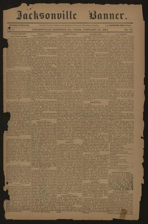 Primary view of object titled 'Jacksonville Banner. (Jacksonville, Tex.), Vol. 6, No. 42, Ed. 1 Saturday, February 24, 1894'.