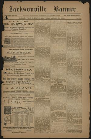 Primary view of object titled 'Jacksonville Banner. (Jacksonville, Tex.), Vol. 7, No. 16, Ed. 1 Friday, August 24, 1894'.