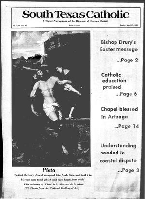 Primary view of object titled 'South Texas Catholic (Corpus Christi, Tex.), Vol. 16, No. 46, Ed. 1 Friday, April 17, 1981'.