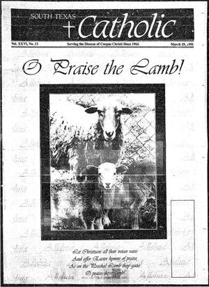 Primary view of object titled 'South Texas Catholic (Corpus Christi, Tex.), Vol. 26, No. 13, Ed. 1 Friday, March 29, 1991'.