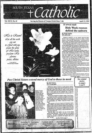 Primary view of object titled 'South Texas Catholic (Corpus Christi, Tex.), Vol. 26, No. 15, Ed. 1 Friday, April 12, 1991'.