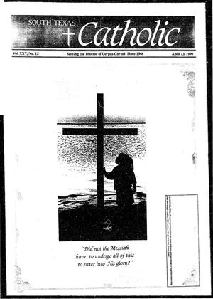 Primary view of object titled 'South Texas Catholic (Corpus Christi, Tex.), Vol. 25, No. 15, Ed. 1 Friday, April 13, 1990'.