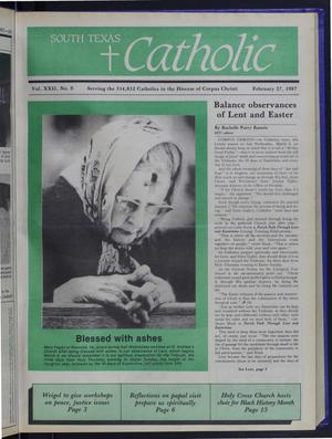 Primary view of object titled 'South Texas Catholic (Corpus Christi, Tex.), Vol. 22, No. 9, Ed. 1 Friday, February 27, 1987'.
