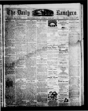 Primary view of object titled 'The Daily Ranchero. (Brownsville, Tex.), Vol. 5, Ed. 1 Saturday, February 5, 1870'.