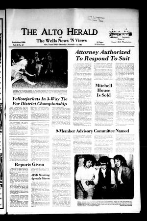Primary view of object titled 'The Alto Herald and The Wells News 'N Views (Alto, Tex.), Vol. 85, No. 27, Ed. 1 Thursday, November 12, 1981'.