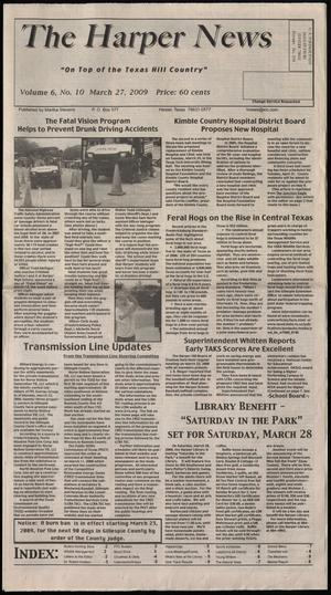 Primary view of object titled 'The Harper News (Harper, Tex.), Vol. 6, No. 10, Ed. 1 Friday, March 27, 2009'.