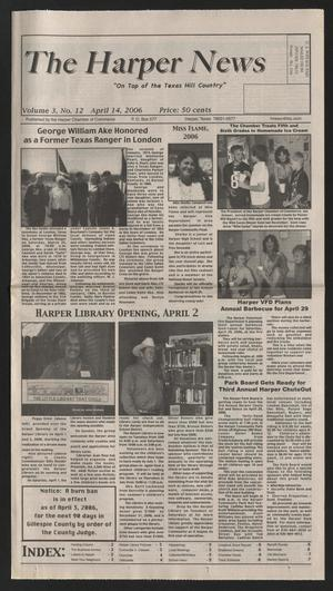 Primary view of object titled 'The Harper News (Harper, Tex.), Vol. 3, No. 12, Ed. 1 Friday, April 14, 2006'.