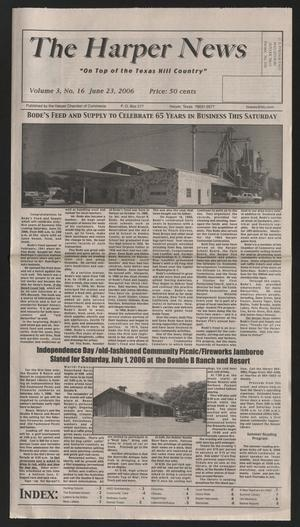 Primary view of object titled 'The Harper News (Harper, Tex.), Vol. 3, No. 17, Ed. 1 Friday, June 23, 2006'.