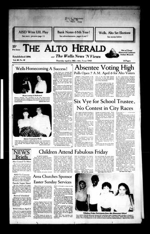 Primary view of object titled 'The Alto Herald and The Wells News 'N Views (Alto, Tex.), Vol. 89, No. 48, Ed. 1 Thursday, April 4, 1985'.