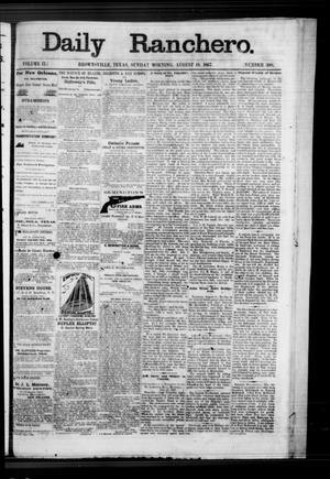 Primary view of object titled 'Daily Ranchero. (Brownsville, Tex.), Vol. 2, No. 300, Ed. 1 Sunday, August 18, 1867'.
