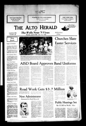 Primary view of object titled 'The Alto Herald and The Wells News 'N Views (Alto, Tex.), Vol. 88, No. 50, Ed. 1 Thursday, April 19, 1984'.