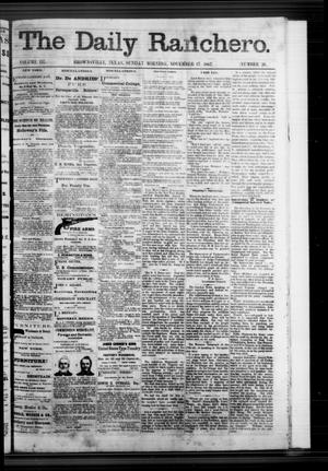 Primary view of object titled 'The Daily Ranchero. (Brownsville, Tex.), Vol. 3, No. 26, Ed. 1 Sunday, November 17, 1867'.