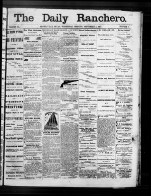 Primary view of object titled 'The Daily Ranchero. (Brownsville, Tex.), Vol. 3, No. 7, Ed. 1 Wednesday, September 4, 1867'.