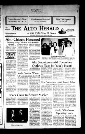 Primary view of object titled 'The Alto Herald and The Wells News 'N Views (Alto, Tex.), Vol. 89, No. 46, Ed. 1 Thursday, March 21, 1985'.