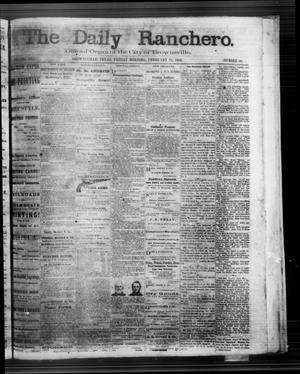 Primary view of object titled 'The Daily Ranchero. (Brownsville, Tex.), Vol. 3, No. 80, Ed. 1 Friday, February 21, 1868'.